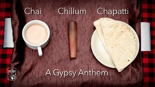 Chai Chillum Chapati | A Gypsy Anthem | The Two Room Apartment