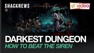 getlinkyoutube.com-Darkest Dungeon: How to Beat the Siren