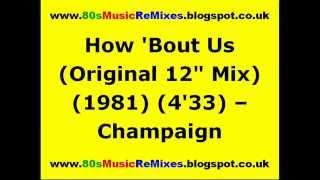 "getlinkyoutube.com-How 'Bout Us (Original 12"" Mix) - Champaign   80s Soul Classics   80s R&B Music Hits   80s R&B Mix"