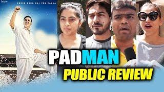 PADMAN PUBLIC REVIEW | Akshay Kumar, Radhika Apte, Sonam Kapoor
