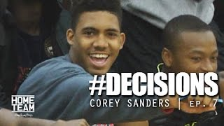 Corey Sanders: #Decisions | Episode 7