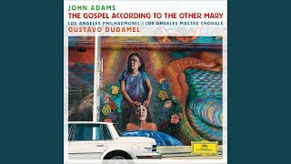 Adams: The Gospel According To The Other Mary / Act 2 / Scene 2 - Arrest Of The Women -