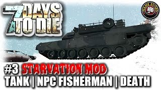 7 Days To Die | STARVATION MOD | EP3 | Tank & NPC Fisherman | Let's Play Multiplayer W/ Kage848 (S4)
