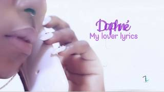 Daphné - My lover Paroles/Lyrics