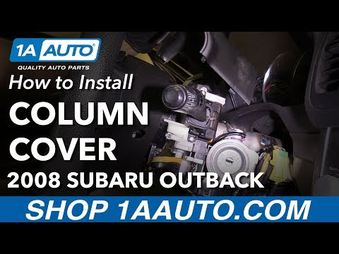 How to Replace Steering Column Cover 04-09 Subaru Outback