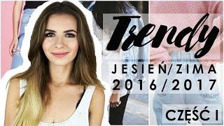 TRENDY JESIEŃ ZIMA 2016/2017 CZĘŚĆ I: UBRANIA | MUST HAVE | co będzie modne? | CheersMyHeels