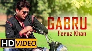 New Punjabi Song | Feroz Khan | Gabru |  Folk Rang 2017