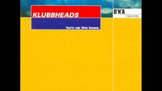 getlinkyoutube.com-Klubbheads - Turn Up The Bass (Extended Mix)