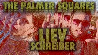 getlinkyoutube.com-The Palmer Squares - Liev Schreiber (Prod. by The Entreproducers)