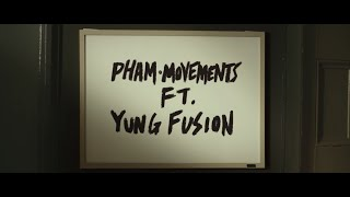 getlinkyoutube.com-Pham - Movements (feat. Yung Fusion) [Official Music Video]