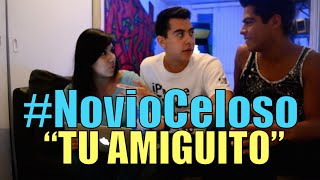 getlinkyoutube.com-Novio Celoso, Tu Amiguito (#NovioCeloso) - Ivansfull