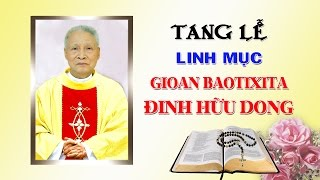 getlinkyoutube.com-Tang lễ Linh mục Gioan Bt. Đinh Hữu Dong - GX. Phú Thọ Hòa