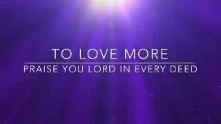 TO LOVE MORE-LIVELOUD CFC THEME 2015-CFC UK NATCON REHEARSAL - YouTube