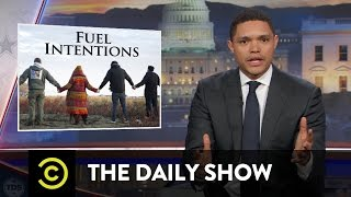 getlinkyoutube.com-The Daily Show - The Dakota Access Pipeline's Reservation Reroute
