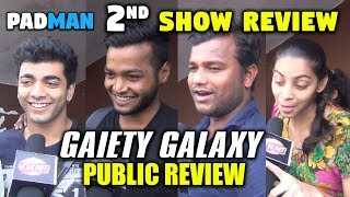 Padman Movie 2nd Show Public Review, Reaction From Gaiety Galaxy Cinema | Akshay Kumar