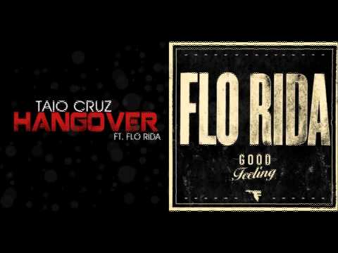 Taio Cruz ft. Flo Rida vs. Flo Rida - Good Hangover