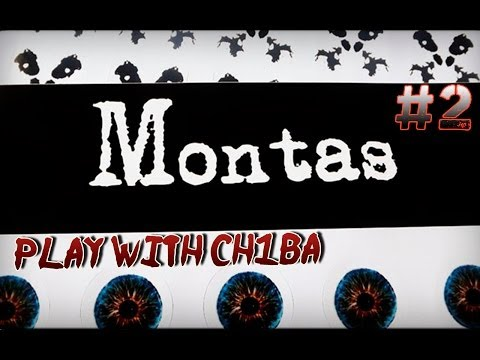 Play with Ch1ba - Horror - Montas - #2 Что происходит?