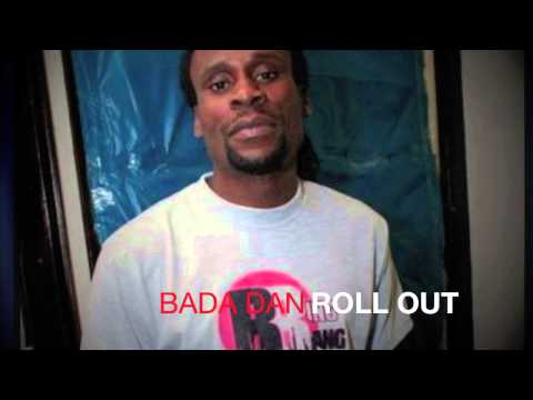 Bada Dan   Roll Out (Raw) (Serious Business Riddim)