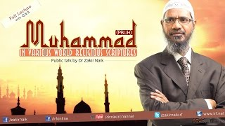 getlinkyoutube.com-Muhammad (pbuh) in the Various World Religious Scriptures | Dr Zakir Naik | Full Lecture