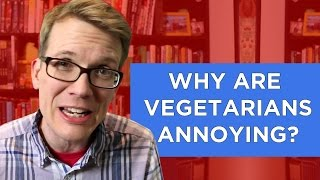 Why Are Vegetarians Annoying? (An Exploration of a Cultural Rift)