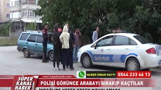 POLİSİ GÖRÜNCE ARABAYI BIRAKIP KAÇTILAR