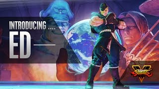 Street Fighter V - Character Introduction Series: Ed