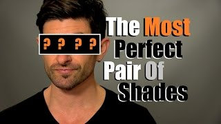 The Perfect Pair Of Sunglasses | Most Versatile Sunglasses For Any Face Shape