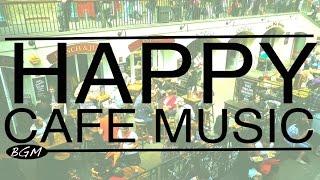 getlinkyoutube.com-【HAPPY CAFE MUSIC】Jazz & Bossa Nova Background Music - Happy 3hours!!