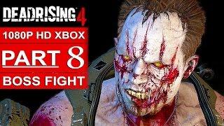 getlinkyoutube.com-DEAD RISING 4 Gameplay Walkthrough Part 8 [1080p HD Xbox One] DEAD RISING 4 BOSS FIGHT (FULL GAME)