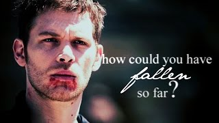 Klaus Mikaelson | How could you have fallen so far? [character study]