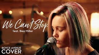 getlinkyoutube.com-We Can't Stop - Miley Cyrus (Boyce Avenue feat. Bea Miller cover) on Apple & Spotify