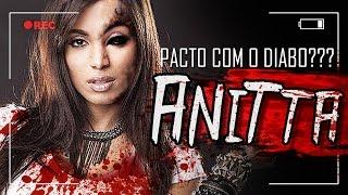getlinkyoutube.com-ANITTA FEZ UM PACTO COM O DIABO???