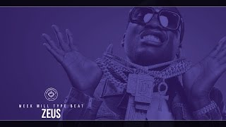 getlinkyoutube.com-Meek Mill Type Beat - Zeus (Prod. By SuperstaarBeats)