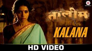 Kalana - Taleem   Divya Kumar, Kalpana Patowary    Praful Karlekar