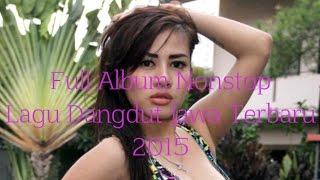 getlinkyoutube.com-Full Album Nonstop Lagu Dangdut Jawa Terbaru 2015