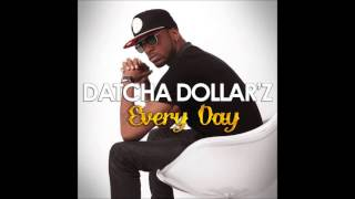 Datcha Dollar'z - Everyday