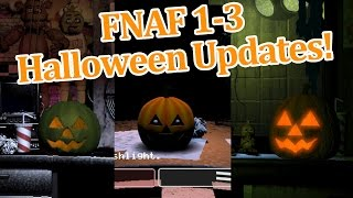 Five nights at freddy's 1-3 Halloween Updates!