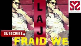 LAJ - Fraid We