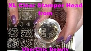 getlinkyoutube.com-XL Clear Stamper Head From UberChic Beauty - Swatches and Review
