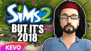 Sims 2 But It's 2018