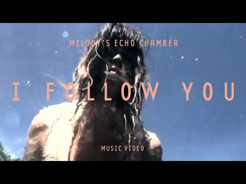 Melody's Echo Chamber - I Follow You (Official Music Video)