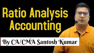Ratio analysis accounting   by santosh kumar (CA/CMA)