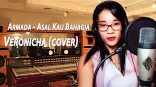 Veronicha ( Cover )   Armada - Asal Kau Bahagia  ( Lirik Lagu )