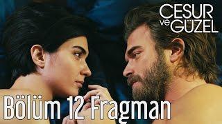 Cesur ve Güzel 12. Bölüm Fragman