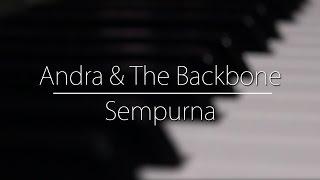 getlinkyoutube.com-Andra & The Backbone - Sempurna (Piano Cover)