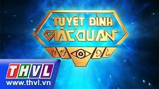 getlinkyoutube.com-THVL | Tuyệt đỉnh giác quan - Tập 14: Đăng Khoa, Duy Khoa, Thái  Tuyết Trâm, ....