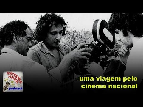 Sétima Arte Podcast # 09: Uma viagem pelo cinema nacional