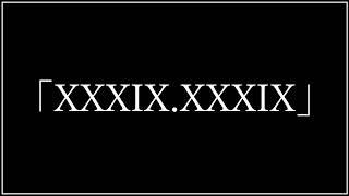 「XXXIX.XXXIX」