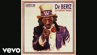 Dr Beriz - Ça serait beau