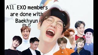 All EXO Members Are Done With Baekhyun (Pt 2)